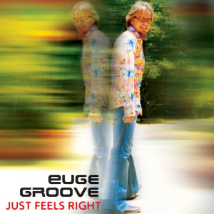 Just Feels Right 2005 Euge Groove