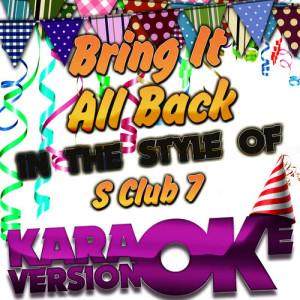 Karaoke - Ameritz的專輯Bring It All Back (In the Style of S Club 7) [Karaoke Version] - Single