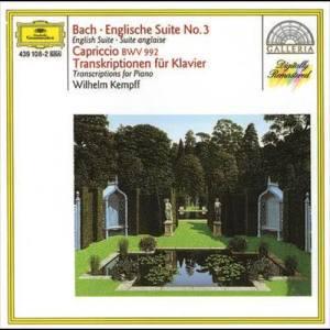 Wilhelm Kempff的專輯Bach: English Suite No.3; Capriccio BWV 922 / Transcriptions for Piano