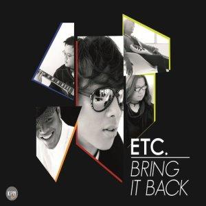 อัลบัม Bring It Back ศิลปิน ETC