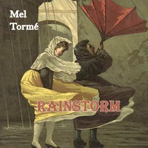 Mel Tormé的專輯Rainstorm