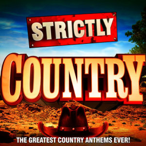 Album Strictly Country - The Greatest Country Classics Ever! from Rhinestone Heroes