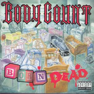 Born Dead 1994 Body Count