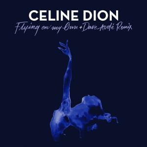 席琳狄翁的專輯Flying On My Own + Dave Audé Remix