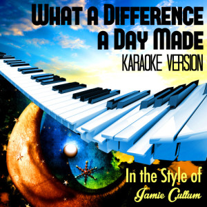 Karaoke - Ameritz的專輯What a Difference a Day Made (In the Style of Jamie Cullum) [Karaoke Version] - Single