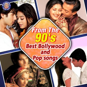 Album From The 90's Best Bollywood And Pop songs from Various Artists