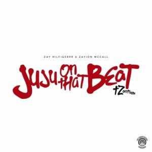Zay Hilfigerrr - Juju On That Beat (TZ Anthem) dari album Juju On That Beat (TZ Anthem)