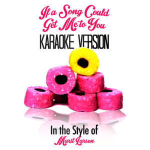 Karaoke - Ameritz的專輯If a Song Could Get Me to You (In the Style of Marit Larsen) [Karaoke Version] - Single