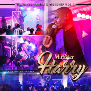 Album Ultimate Praise and Worship, Vol. 1 (Live) from Minister Harry
