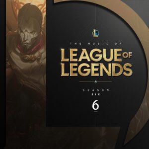The Music of League of Legends: Season 6 (Original Game Soundtrack)