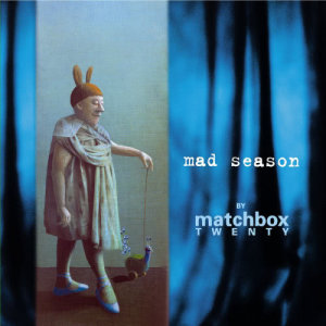 Album Mad Season from Matchbox Twenty