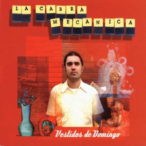 Album Vestidos De Domingo + Remixes from La Cabra Mecanica