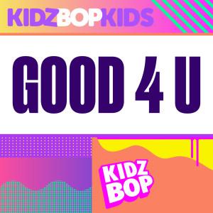 Kidz Bop Kids的專輯Good 4 U