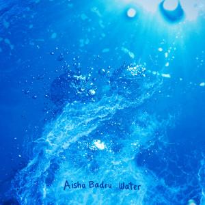 Album Water from Aisha Badru