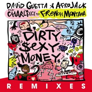 David Guetta的專輯Dirty Sexy Money (feat. Charli XCX & French Montana) (Remixes) (Explicit)