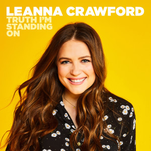 Album Truth I'm Standing On from Leanna Crawford