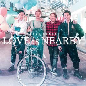 收聽Supper Moment的LOVE is NEARBY歌詞歌曲