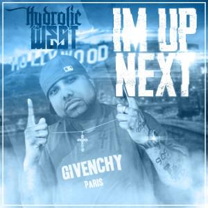 Album I'm Up Next from Hydrolic West