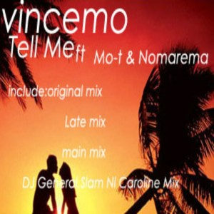 Listen to Tell Me 2 (Main Mix) song with lyrics from Vincemo