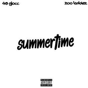 Album Summertime (Explicit) from 40 Glocc