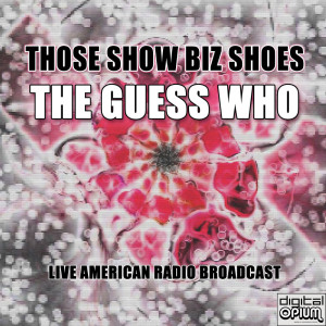 Album Those Show Biz Shoes (Live) from The Guess Who
