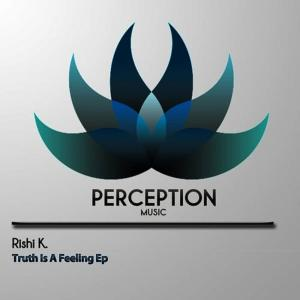 Album Truth Is a Feeling from Rishi K.