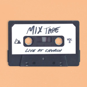 Album Live At Church: Mixtape (Vol. 2) from Influence Music