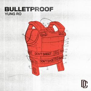 Album Bulletproof from Yung Ro