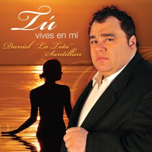 """Tu Vives En Mi 2008 Daniel """"La Tota"""" Santilln"""