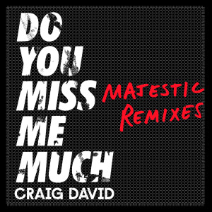 Album Do You Miss Me Much (Majestic Remixes) from Craig David