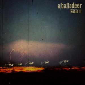 Robin II 2007 A Balladeer