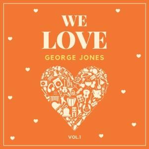 Album We Love George Jones, Vol. 1 from George Jones