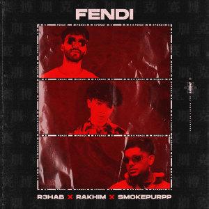 Fendi (Explicit) dari Rakhim