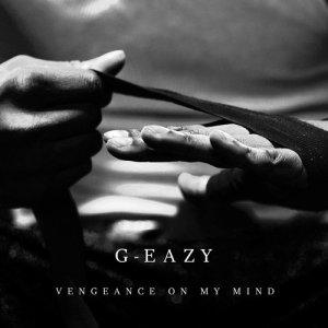 G-Eazy的專輯Vengeance On My Mind