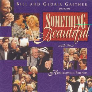 Something Beautiful 1996 Bill & Gloria Gaither
