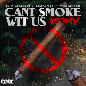 Album Can't Smoke Wit Us (Remix) [feat. AKA SOLO] from Mistah FAB