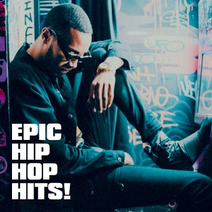 Album Epic Hip Hop Hits! from Hip Hop Masters