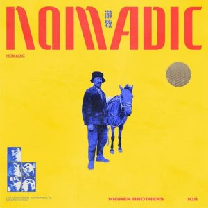 Higher Brothers的專輯Nomadic (feat.Joji) [CLEAN]