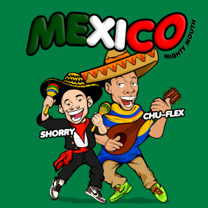 Mighty Mouth的專輯MEXICO