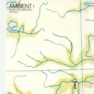 Ambient 1/Music For Airports 2004 Brian Eno