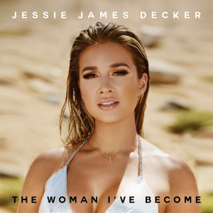 Album The Woman I've Become from Jessie James Decker