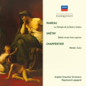 Raymond Leppard的專輯Rameau: Le Temple de la Gloire Suites; Grétry: Ballet Music From Operas; Charpentier: Medée Suite