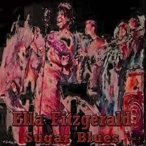 Ella Fitzgerald的專輯Sugar Blues, Vol. 3