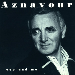 You and Me 2003 Charles Aznavour