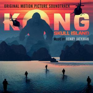 Henry Jackman的專輯Kong: Skull Island (Original Motion Picture Soundtrack)