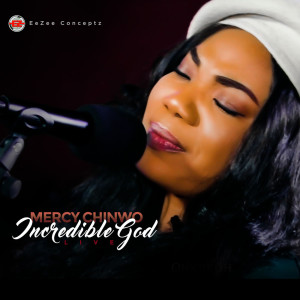 Album Incredible God from Mercy Chinwo
