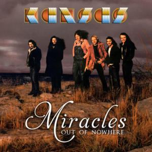 Kansas的專輯Miracles Out of Nowhere