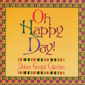 Album Oh Happy Day Deluxe Gospel Collection from Various Artists