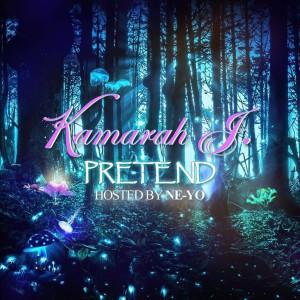 Kamarah J.的專輯Pretend