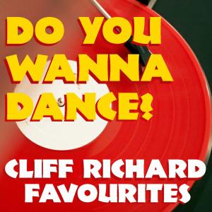 Cliff Richard的專輯Do You Wanna Dance? Cliff Richard Favourites